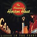 Liquor In The Front/The Reverend Horton Heat