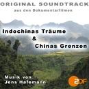 Indochinas Träume / Chinas Grenzen (Original Soundtrack)/Jens Hafemann