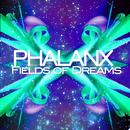 Fields of Dreams/Phalanx