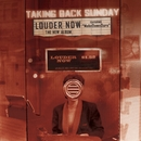 Louder Now (U.S. Version)/Taking Back Sunday