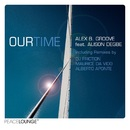 Our Time (feat. Alison Degbe) [EP]/Alex B. Groove