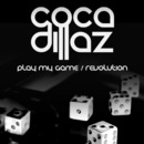 Play My Game / Revolution/Coca Dillaz