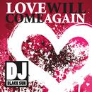Love Will Come Again/DJ Black Sun