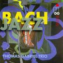 Bach-Jazz/Thomas Gabriel Trio