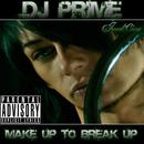 Make Up To Break Up/Dj Prime
