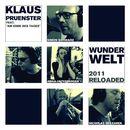 Wunderwelt (feat. A. Unterberger, S. Schwarz, N. Ofczarek) (2011 Reloaded)/Klaus Pruenster