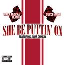 She Be Puttin' On (feat. Slim Dunkin)/Gucci Mane & Waka Flocka Flame