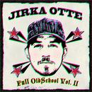 Full Oldschool Vol. II/Jirka Otte
