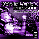 Pressure (Oriol Farre Remix)/Xavi Alfaro