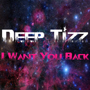 I Want You Back/Deep Tizz