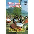 Mir san zünftig/Franzl Obermeier und seine Blasmusik