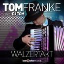 Walzertakt/Tom Franke aka DJ Tom