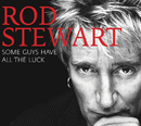 Some Guys Have All The Luck (Standard)/Rod Stewart