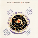 The Circle & the Square (Expanded Version)/Red Box