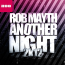 Another Night 2k12/Rob Mayth