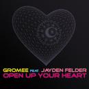 Open Up Your Heart (feat. Jayden Felder)/Gromee