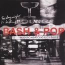Friday Night Is Killing Me/Bash & Pop