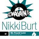 We Found Love (feat. Nikki Burt)/Comagain