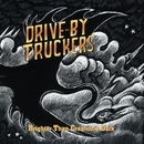 Brighter Than Creation's Dark/Drive-By Truckers