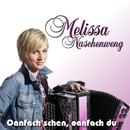 Oanfoch schen, oanfoch du/Melissa Naschenweng