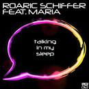 Talking in My Sleep (feat. Maria)/Roaric Schiffer