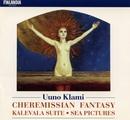 Klami : Cheremissian Fantasy, Sea Pictures, Kalevala Suite/Helsinki Philharmonic Orchestra
