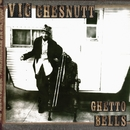 Ghetto Bells/Vic Chesnutt