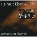 Passions For Klezmer/Helmut Eisel & JEM
