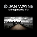 Bring Me To Life/Jan Wayne