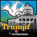 Schlumpf isch Trumpf/Usländerbueb