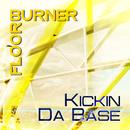 Kickin Da Base/Floorburner