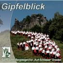 """Gipfelblick/Sächsischer Bergsteigerchor """"Kurt Schlosser"""" Dresden"""