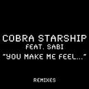 You Make Me Feel... (feat. Sabi) [Remixes]/Cobra Starship