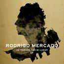 No pararé / Es mi lugar/Rodrigo Mercado