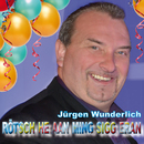 Rötsch he aan ming Sigg eran/Jürgen Wunderlich