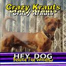 Hey Dog - Behind the Window/Crazy Krauts