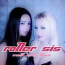 Tell Me Lies/Roller Sis