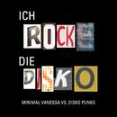 Ich rocke die Disko!/Minimal Vanessa vs. Disko Punks