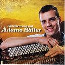 Ländlermusig mit Adamo Häller/Adamo Häller