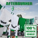 Ewergreens - 100% Werder-Songs/Afterburner