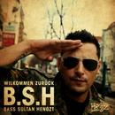 Willkommen zurück/Bass Sultan Hengzt