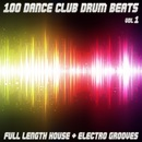 100 Dance Club Drum Beats - Full Length House & Electro Grooves (Vol.1)/The Drumbeats