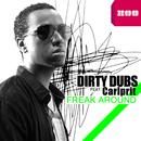 Freak Around (feat. Carlprit)/Dirty Dubs