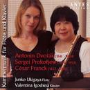 Kammermusik für Flöte und Klavier: Dvorak: Op. 100 - Prokowjew: Op. 94 - Franck: Sonate für Flöte und Klavier in A Major/Junko Ukigaya