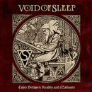 Tales Between Reality and Madness/Void of Sleep