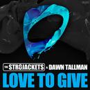 Love to Give/The Str8jackets & Dawn Tallman
