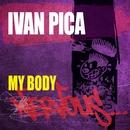 My Body/Ivan Pica