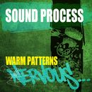 Warm Patterns/Sound Process