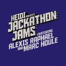 Heidi Presents Jackathon Jams feat. Alexis Raphael & Marc Houle/Heidi Presents Jackathon Jams feat. Alexis Raphael & Marc Houle
