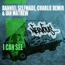 I Can See/Danniel Selfmade, Charlie Demir & Ian Mathew